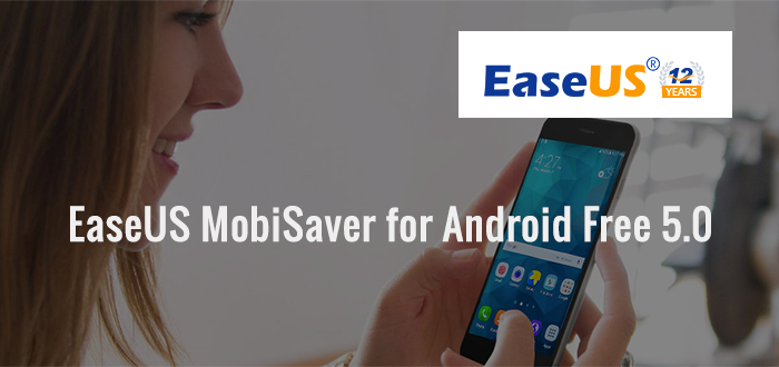 EASEUS MOBISAVER FOR ANDROID FREE- FIND YOUR LOST DATA